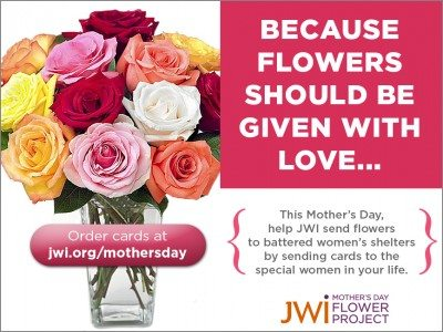 Order cards at http://www.jwi.org/fp & help JWI send flowers to women in shelters.